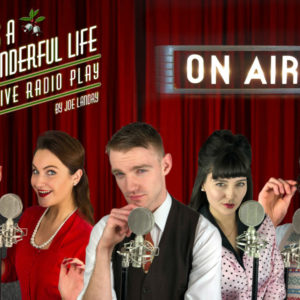 Its a Wonderful Life - A Live Radio Play