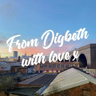 From Digbeth with Love